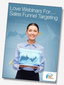 Love Webinars For… Sales Funnel Targeting