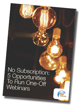 No Subscription. 5 Opportunities To Run One-Off Webinars